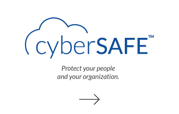 CyberSAFE - Protect your people and your organization.